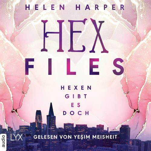Hoerbuch Hexen gibt es doch - Hex Files, Band 1 - Helen Harper - Yesim Meisheit