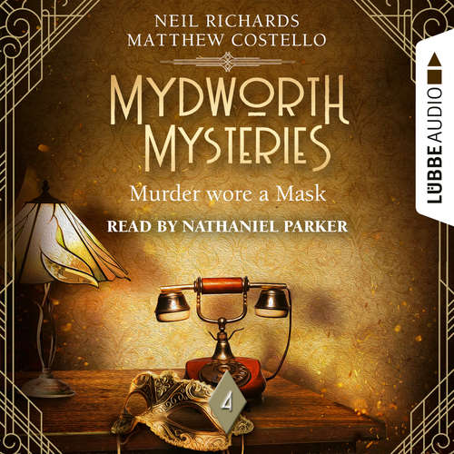 Audiobook Murder wore a Mask - Mydworth Mysteries - A Cosy Historical Mystery Series, Episode 4 - Matthew Costello - Nathaniel Parker