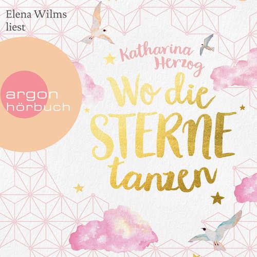 Hoerbuch Wo die Sterne tanzen - Katharina Herzog - Elena Wilms