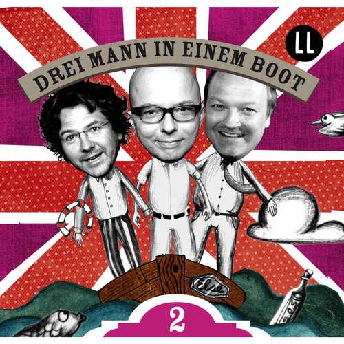 Hoerbuch Drei Mann in einem Boot, Episode 2 - Katrin Wiegand - Oliver Rohrbeck