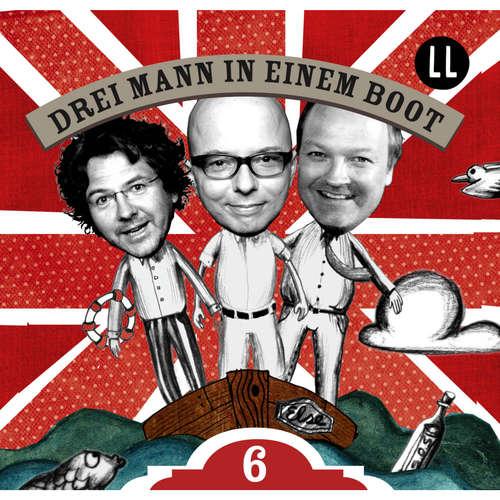 Hoerbuch Drei Mann in einem Boot, Episode 6 - Katrin Wiegand - Oliver Rohrbeck