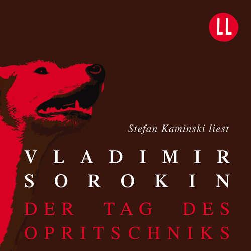 Hoerbuch Der Tag des Opritschniks - Vladimir Sorokin - Stefan Kaminski