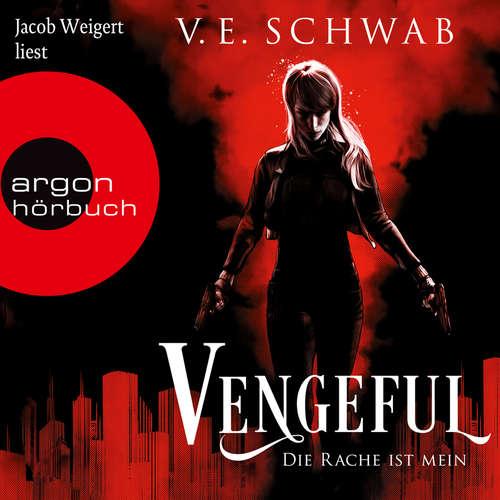 Hoerbuch Vengeful - Die Rache ist mein - Vicious & Vengeful, Band 2 - V. E. Schwab - Jacob Weigert