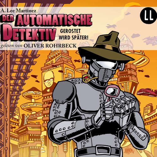 Hoerbuch Der automatische Detektiv - A. Lee Martinez - Oliver Rohrbeck
