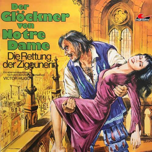 Hoerbuch Der Glöckner von Notre Dame, Folge 2: Die Rettung der Zigeunerin - Victor Hugo - Alexander Welbat