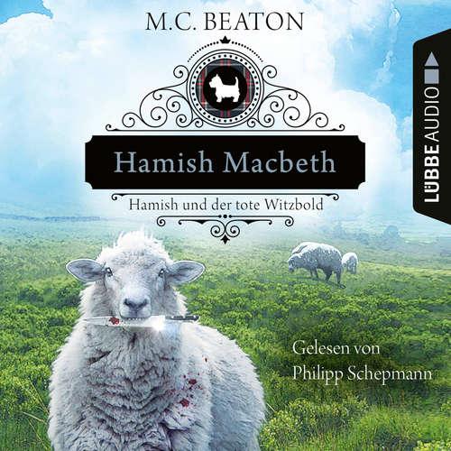 Hoerbuch Hamish Macbeth und der tote Witzbold - Schottland-Krimis, Teil 7 - M. C. Beaton - Philipp Schepmann