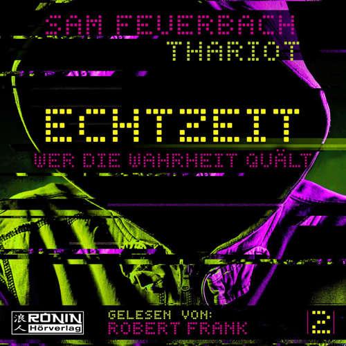 Hoerbuch Wer die Wahrheit quält - Echtzeit, Band 2 - Sam Feuerbach - Robert Frank
