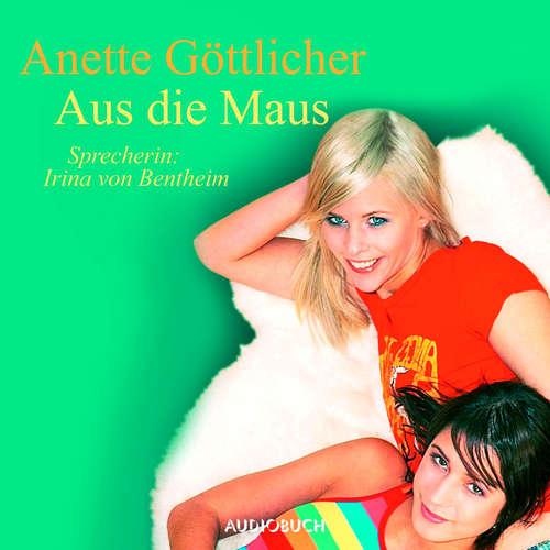Hoerbuch Aus die Maus - Maries Tagebuch, Band 3 - Anette Göttlicher - Irina von Bentheim