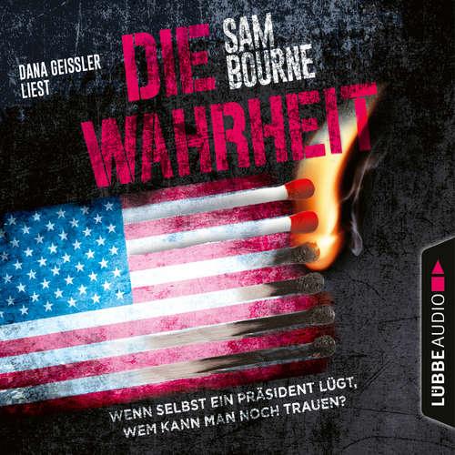 Hoerbuch Die Wahrheit - Sam Bourne - Dana Geissler