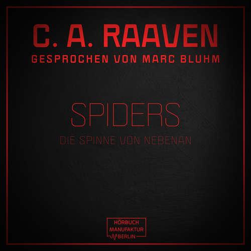 Hoerbuch Spiders - Die Spinne von nebenan - C. A. Raaven - Marc Bluhm