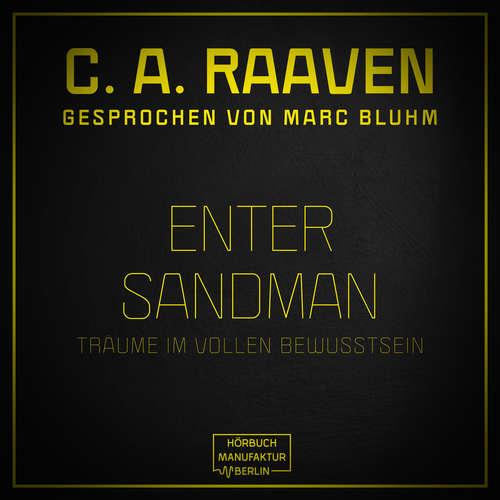Hoerbuch Enter Sandman - Träume im vollen Bewusstsein - C. A. Raaven - Marc Bluhm
