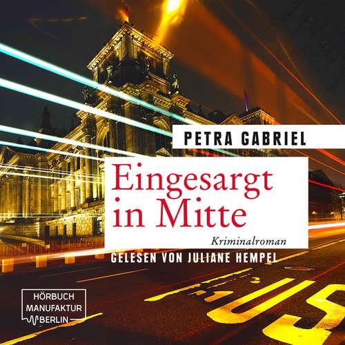 Hoerbuch Eingesargt in Mitte - Petra Gabriel - Juliane Hempel