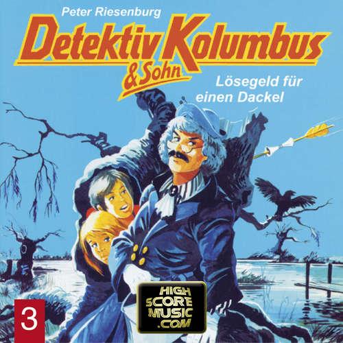 Hoerbuch Detektiv Kolumbus & Sohn, Folge 3: Lösegeld für einen Dackel - Peter Riesenburg - Lothar Grützner