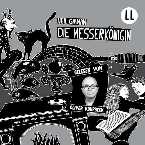 Hoerbuch Die Messerkönigin - Neil Gaiman - Oliver Rohrbeck