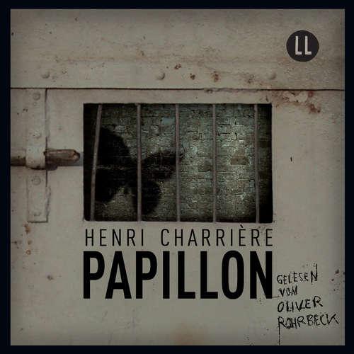 Hoerbuch Papillon - Henri Charrière - Oliver Rohrbek