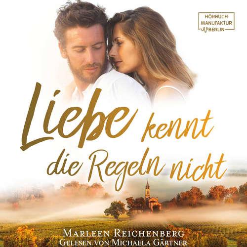 Hoerbuch Liebe kennt die Regeln nicht - Marleen Reichenberg - Michaela Gärtner