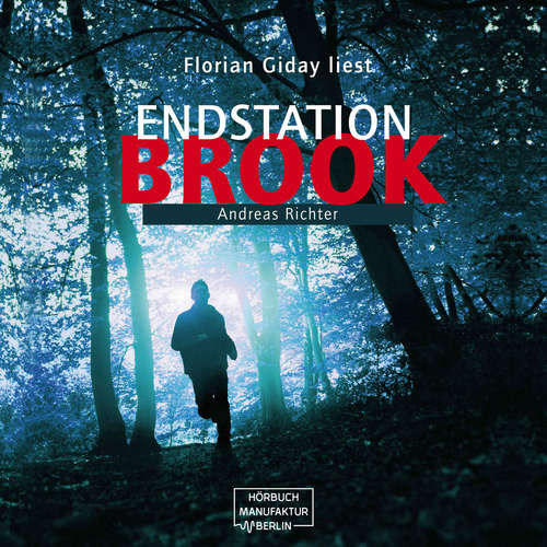 Hoerbuch Endstation Brook - Andreas Richter - Florian Giday
