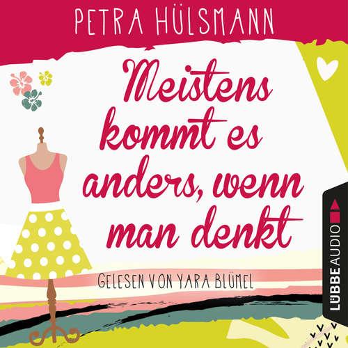Hoerbuch Meistens kommt es anders, wenn man denkt - Hamburg-Reihe, Band 6 - Petra Hülsmann - Yara Blümel