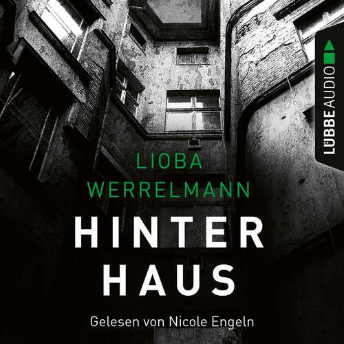 Hoerbuch Hinterhaus - Berlin-Krimi, Band 1 - Lioba Werrelmann - Nicole Engeln
