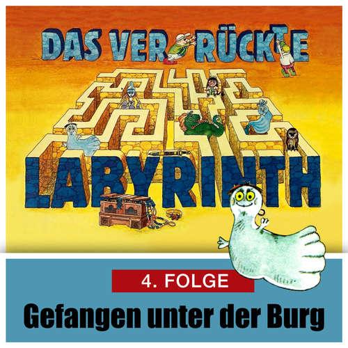 Hoerbuch Das ver-rückte Labyrinth, Folge 4: Gefangen unter der Burg - Hans-Joachim Herwald. Mik Berger - Achim Schülke