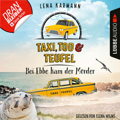 Hoerbuch Bei Ebbe kam der Mörder - Taxi, Tod und Teufel, Folge 3 - Lena Karmann - Elena Wilms
