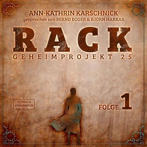 Hoerbuch Rack - Geheimprojekt 25, Folge 1 - Ann-Kathrin Karschnick - Bernd Egger