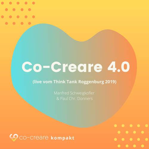 Hoerbuch Co-Creare 4.0 (live vom Think Tank Roggenburg 2019) (Ungekürzt) - Manfred Schweigkofler - Manfred Schweigkofler