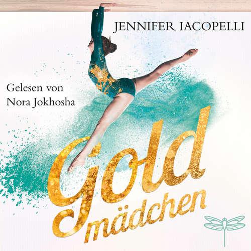 Hoerbuch Goldmädchen - Jennifer Iacopelli - Nora Jokhosha