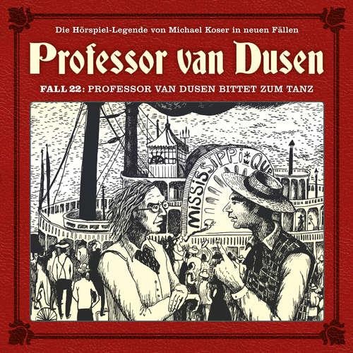 Hoerbuch Professor van Dusen, Die neuen Fälle, Fall 22: Professor van Dusen bittet zum Tanz - Marc Freund - Bernd Vollbrecht