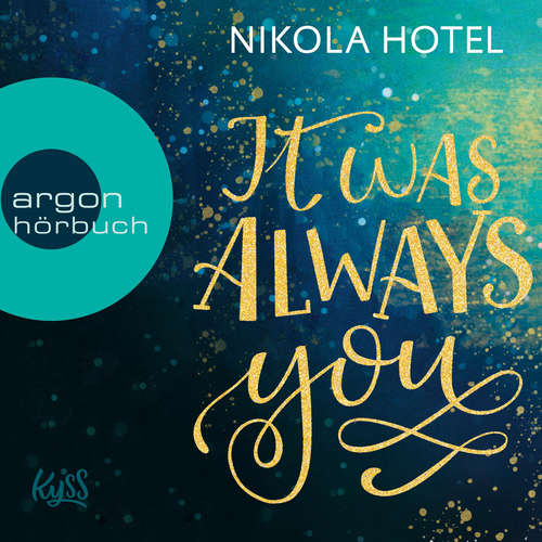 Hoerbuch It Was Always You - Blakely Brüder, Band 1 - Nikola Hotel - Dagmar Bittner