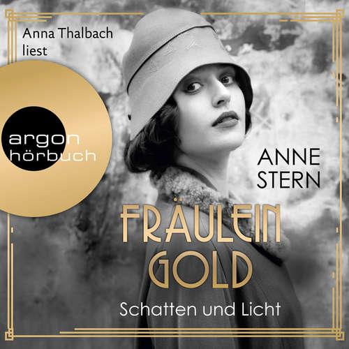 Hoerbuch Fräulein Gold - Schatten und Licht, Band 1 - Anne Stern - Anna Thalbach