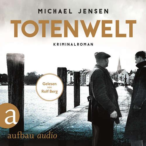 Hoerbuch Totenwelt - Inspektor Jens Druwe, Band 2 - Michael Jensen - Rolf Berg