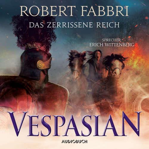 Hoerbuch Das zerrissene Reich - Vespasian 7 - Robert Fabbri - Erich Wittenberg