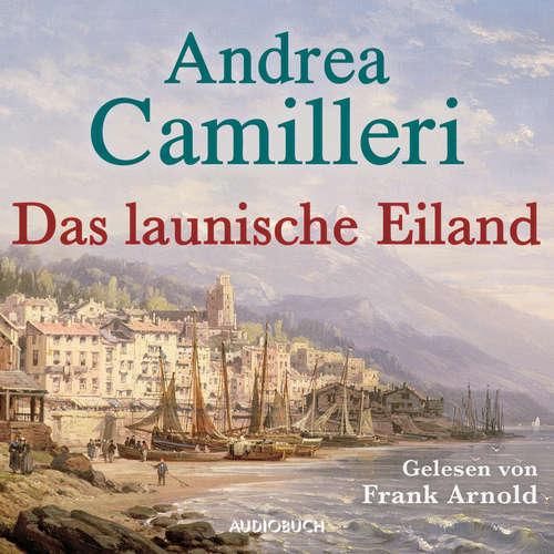 Hoerbuch Das launische Eiland - Andrea Camilleri - Frank Arnold