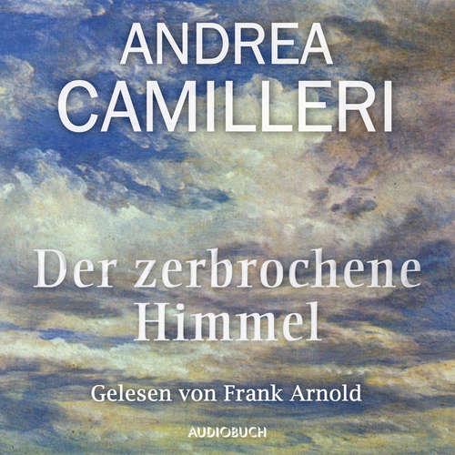 Hoerbuch Der zerbrochene Himmel - Andrea Camilleri - Frank Arnold