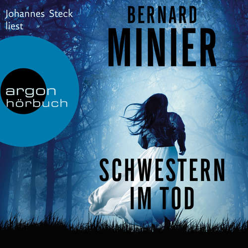 Hoerbuch Schwestern im Tod - Ein Commandant Martin Servaz-Thriller, Band 5 - Bernard Minier - Johannes Steck