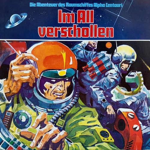 Hoerbuch Die Abenteuer des Raumkreuzers Alpha Centauri, Folge 1: Im All verschollen - Wolf Dieter Stubel - Wolf Dieter Stubel