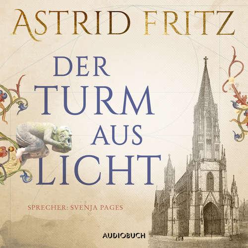 Hoerbuch Der Turm aus Licht - Astrid Fritz - Svenja Pages
