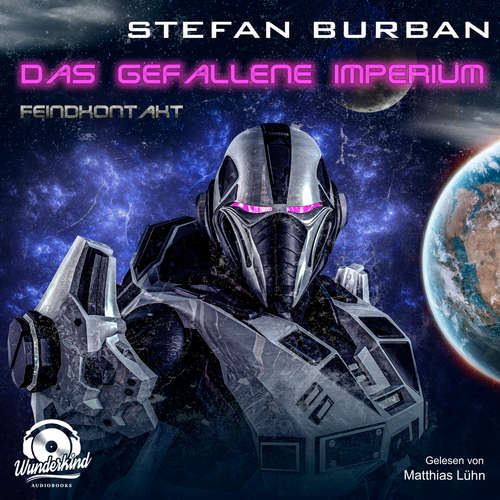 Hoerbuch Feindkontakt - Das gefallene Imperium, Band 7 - Stefan Burban - Matthias Lühn