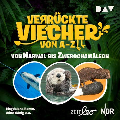 Hoerbuch Von Narwal bis Zwergchamäleon - Verrückte Viecher von A bis Z, Band 2 - Magdalena Hamm - Magdalena Hamm