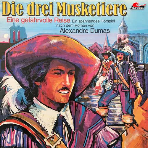 Hoerbuch Die drei Musketiere, Folge 2: Eine gefahrvolle Reise - Alexandre Dumas - Lutz Mackensy