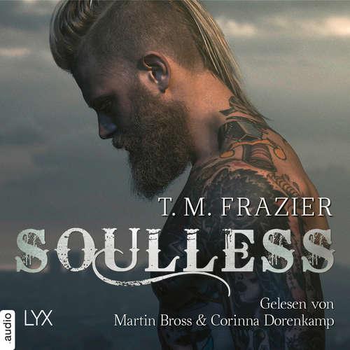 Hoerbuch Soulless - King-Reihe 4 - T. M. Frazier - Corinna Dorenkamp