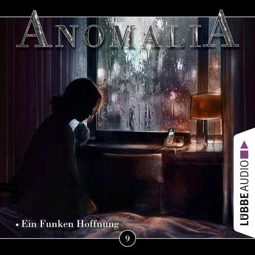 Hoerbuch Anomalia - Das Hörspiel, Folge 9: Ein Funken Hoffnung - Lars Eichstaedt - Martina Lechner