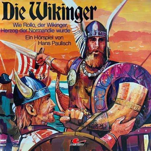 Hoerbuch Die Wikinger, Folge 1: Wie Rollo, der Wikinger, Herzog der Normandie wurde - Hans Paulisch - Franz-Josef Steffens
