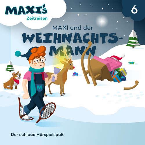 Hoerbuch Maxi's Zeitreisen, Folge 6: Maxi und der Weihnachtsmann - Jana Lüpke - Luisa Wietzorek