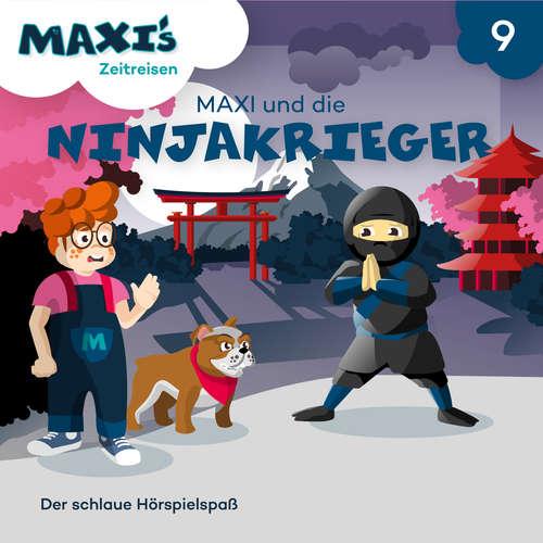 Hoerbuch Maxi's Zeitreisen, Folge 9: Maxi und die Ninjakrieger - Jana Lüpke - Luisa Wietzorek
