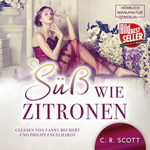 Hoerbuch Süss wie Zitronen - C. R. Scott - Fanny Bechert