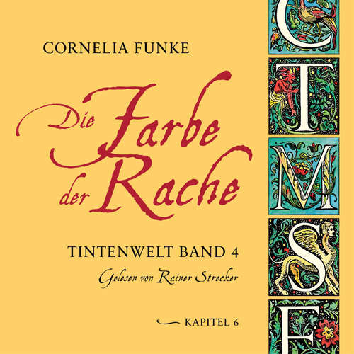 Hoerbuch Die Farbe der Rache, Kapitel 6 - Tintenwelt, Band 4 - Cornelia Funke - Rainer Strecker