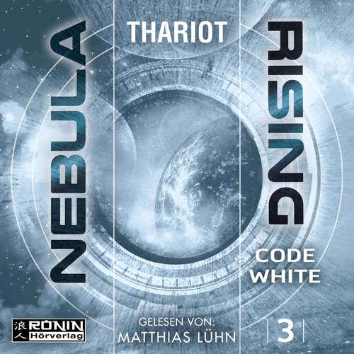 Hoerbuch Code White - Nebula Rising, Band 3 -  Thariot - Matthias Lühn