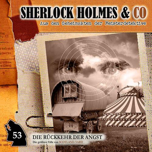 Hoerbuch Sherlock Holmes & Co, Folge 53: Die Rückkehr der Angst - Markus Duschek - Björn Schalla